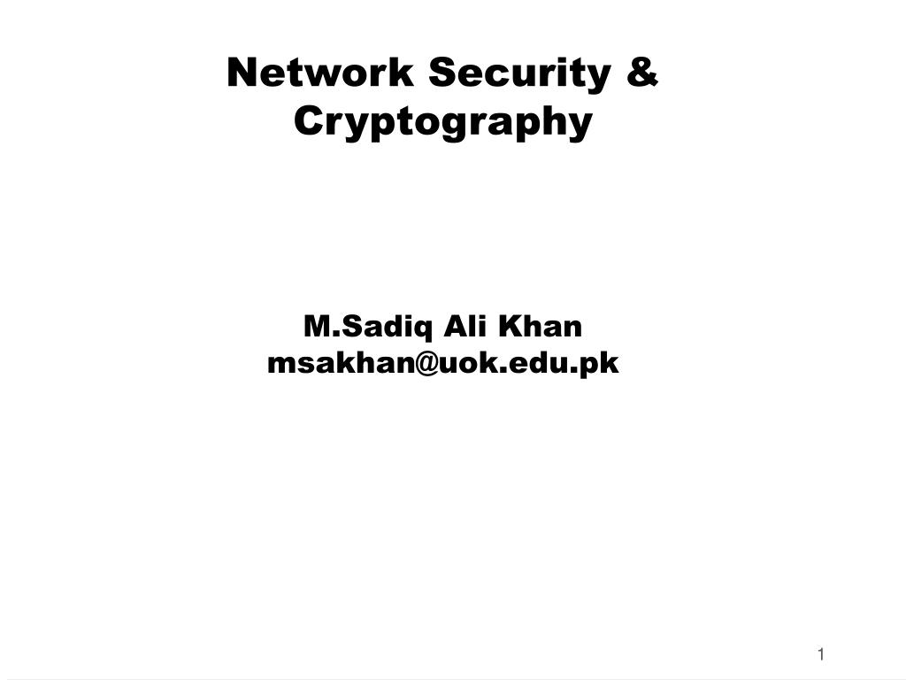 network security cryptography m sadiq ali khan msakhan@uok edu pk l.