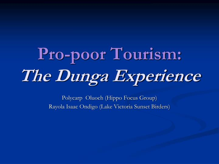 pro poor tourism the dunga experience n.