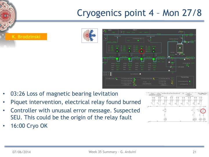 Cryogenics point 4 – Mon 27/8