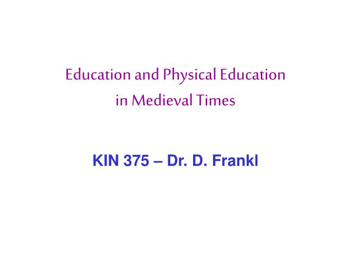 education and physical education in medieval times n.
