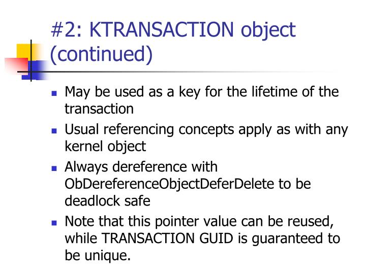 #2: KTRANSACTION object (continued)