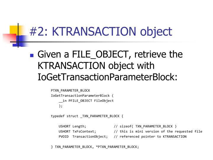 2 ktransaction object