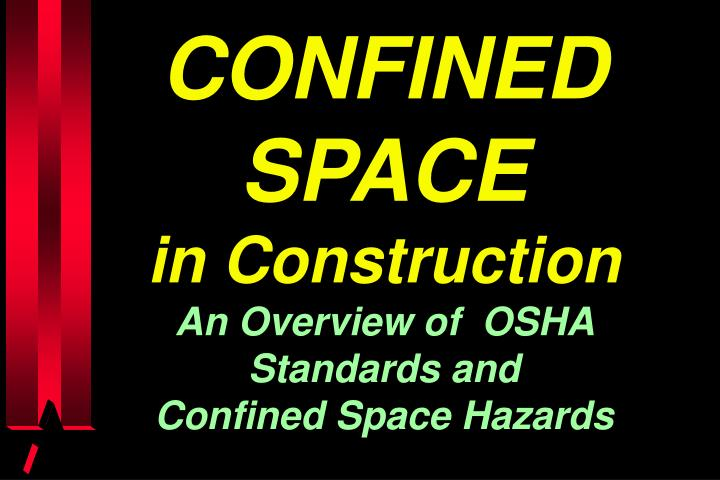 confined space in construction an overview of osha standards and confined space hazards n.