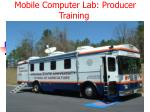 mobile computer lab producer training