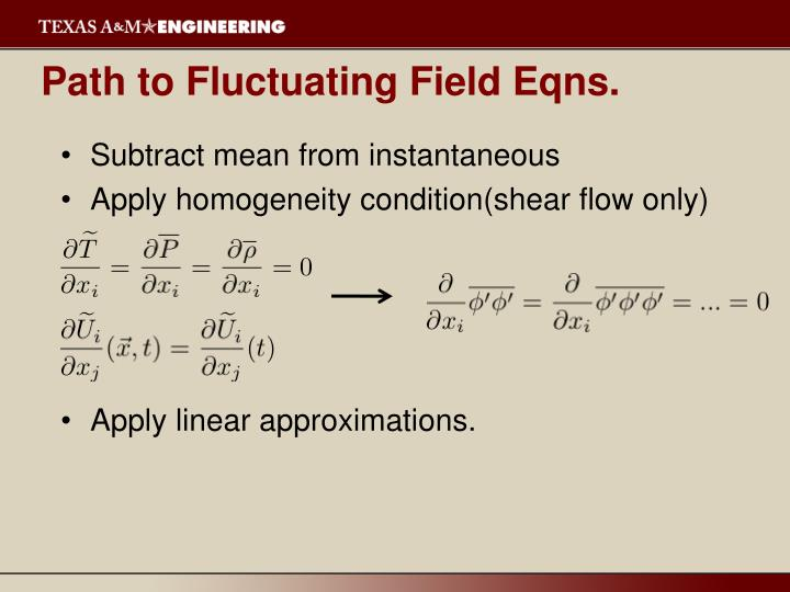 Path to Fluctuating Field Eqns.