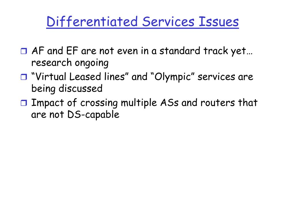 Differentiated Services Issues
