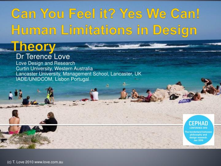 can you feel it yes we c an human limitations in design theory