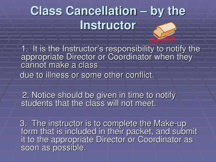 Class Cancellation – by the Instructor