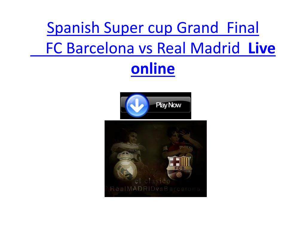 spanish super cup grand final fc barcelona vs real madrid live online l.