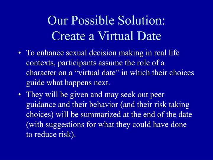 Our possible solution create a virtual date