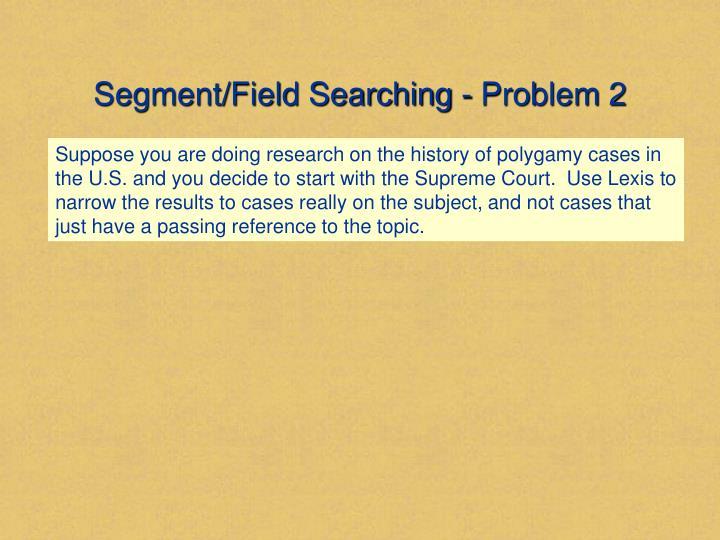 Segment/Field Searching - Problem 2