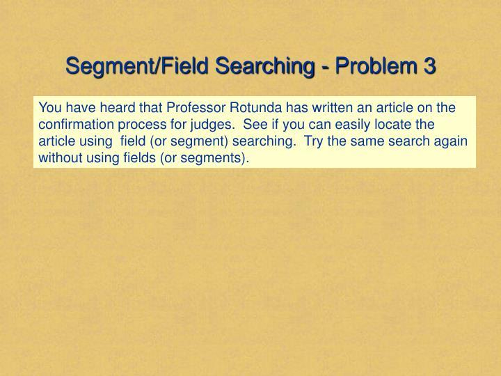 Segment/Field Searching - Problem 3