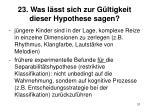 23 was l sst sich zur g ltigkeit dieser hypothese sagen