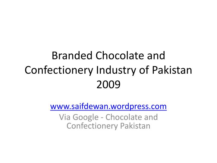 chocolate confectionary industry pakistan During the production process, chocolate is manufactured from cocoa butter the all-time favorite confection recorded retail sales of about 98 billion us dollars according to industry experts, switzerland had the highest chocolate confectionery consumption per person of any other country.