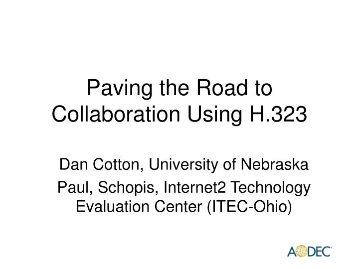 Paving the road to collaboration using h 323