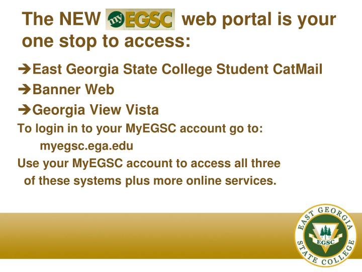 The NEW                web portal is your one stop to access: