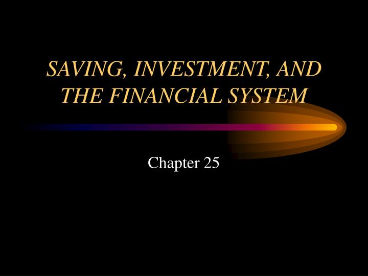 saving investment and the financial system n.