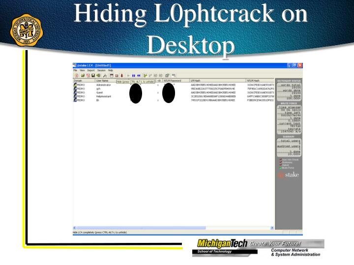 Hiding L0phtcrack on Desktop