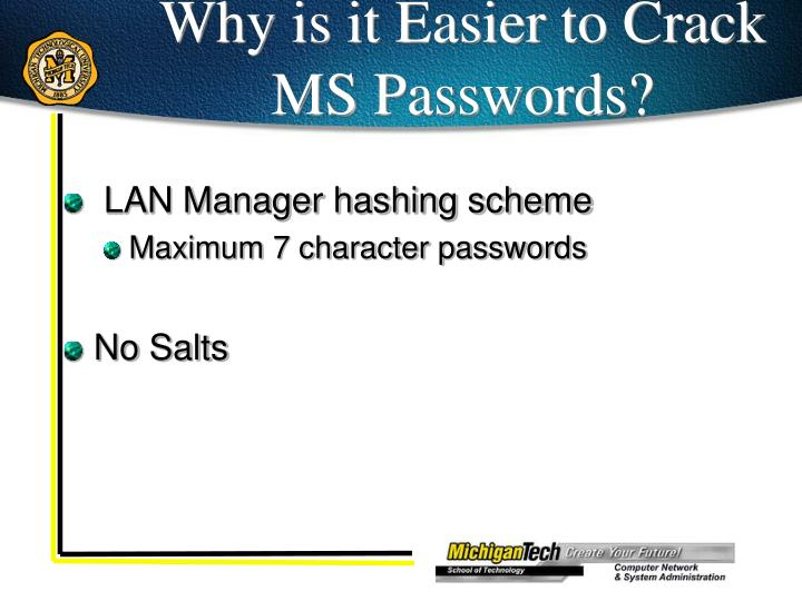 Why is it Easier to Crack MS Passwords?