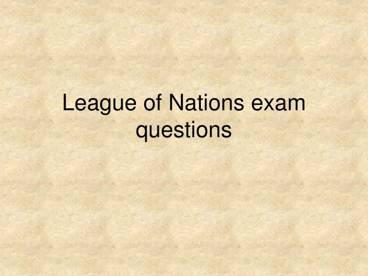 league of nations exam questions n.