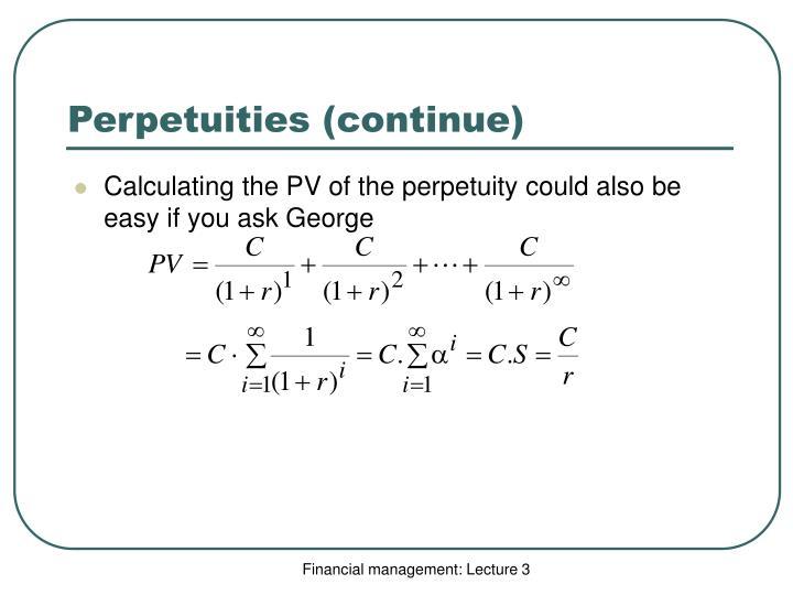 Perpetuities (continue)