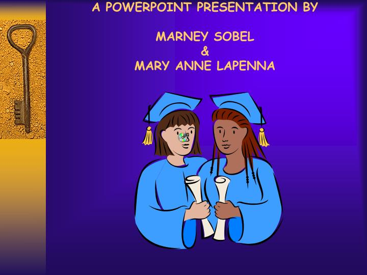 A powerpoint presentation by marney sobel mary anne lapenna