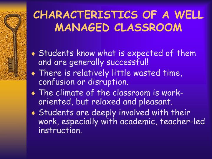 CHARACTERISTICS OF A WELL MANAGED CLASSROOM