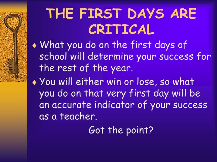 THE FIRST DAYS ARE CRITICAL