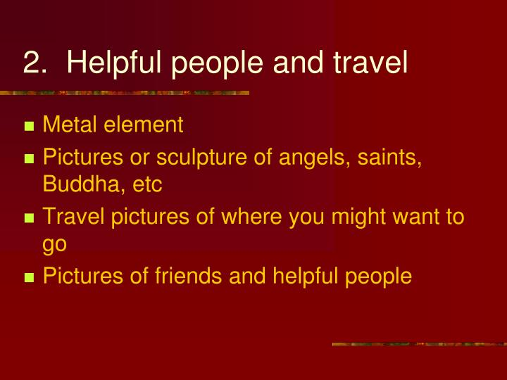 2.  Helpful people and travel
