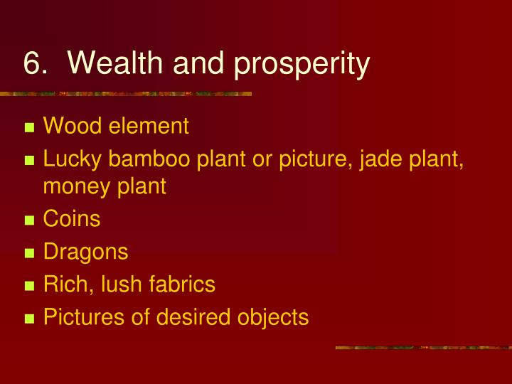 6.  Wealth and prosperity