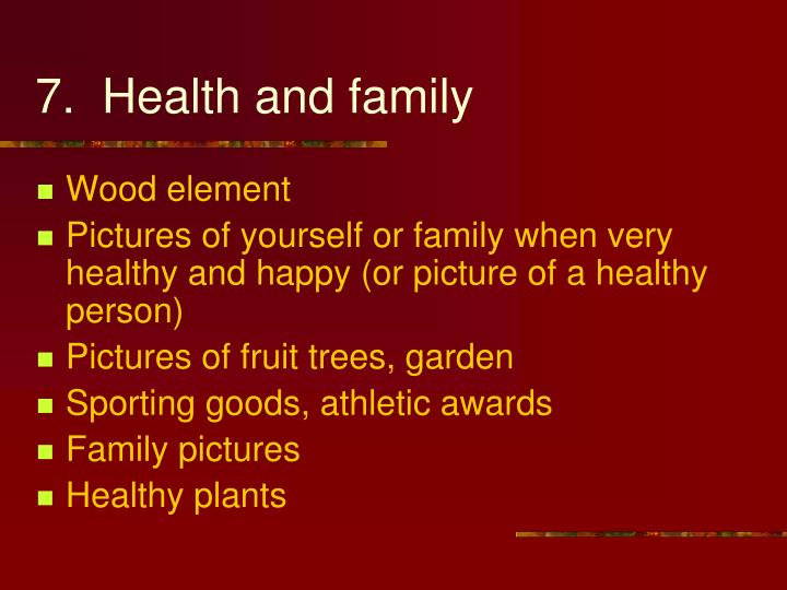 7.  Health and family