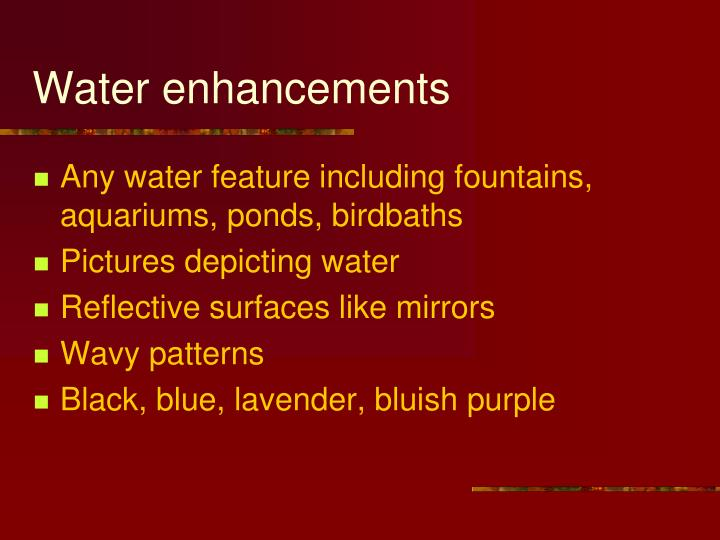 Water enhancements