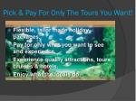 pick pay for only the tours you want