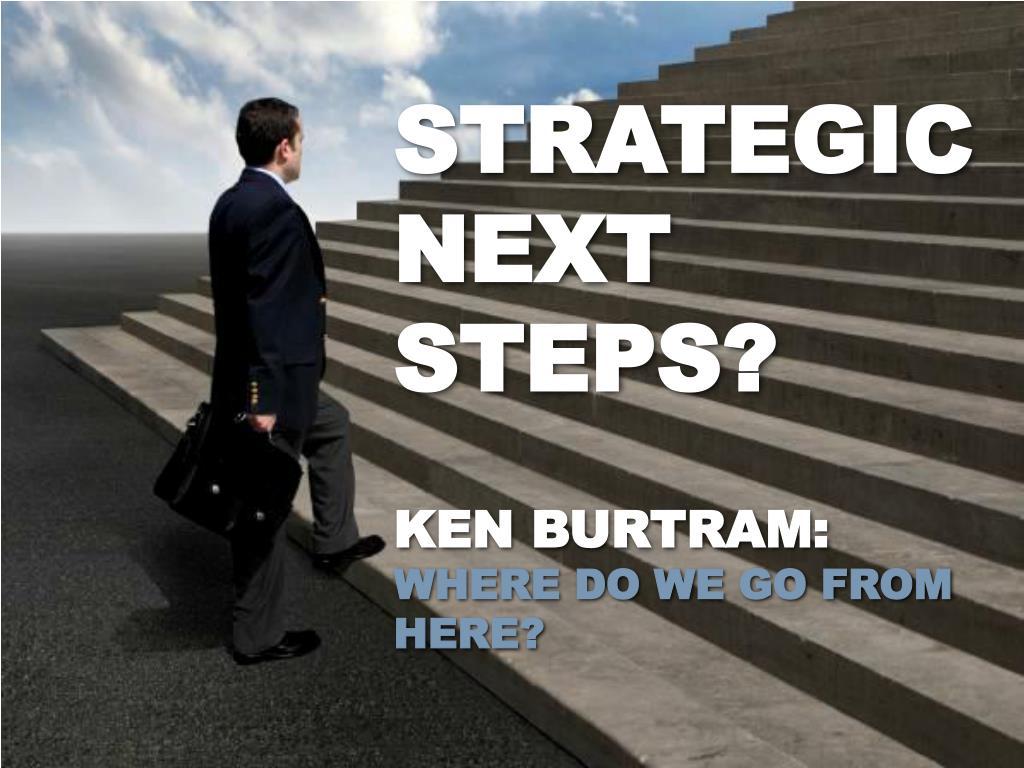 Strategic next steps?