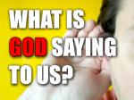 what is god saying to us