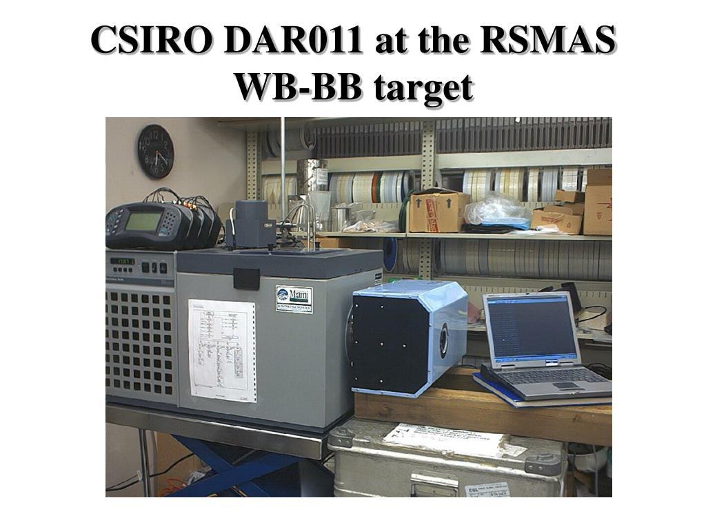 CSIRO DAR011 at the RSMAS WB-BB target