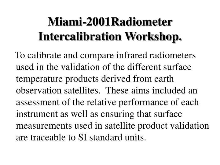 Miami 2001radiometer intercalibration workshop