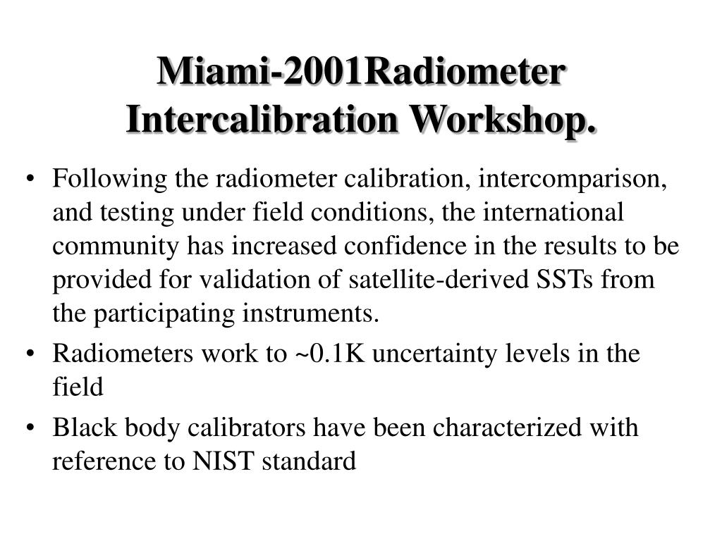 Miami-2001Radiometer Intercalibration Workshop.