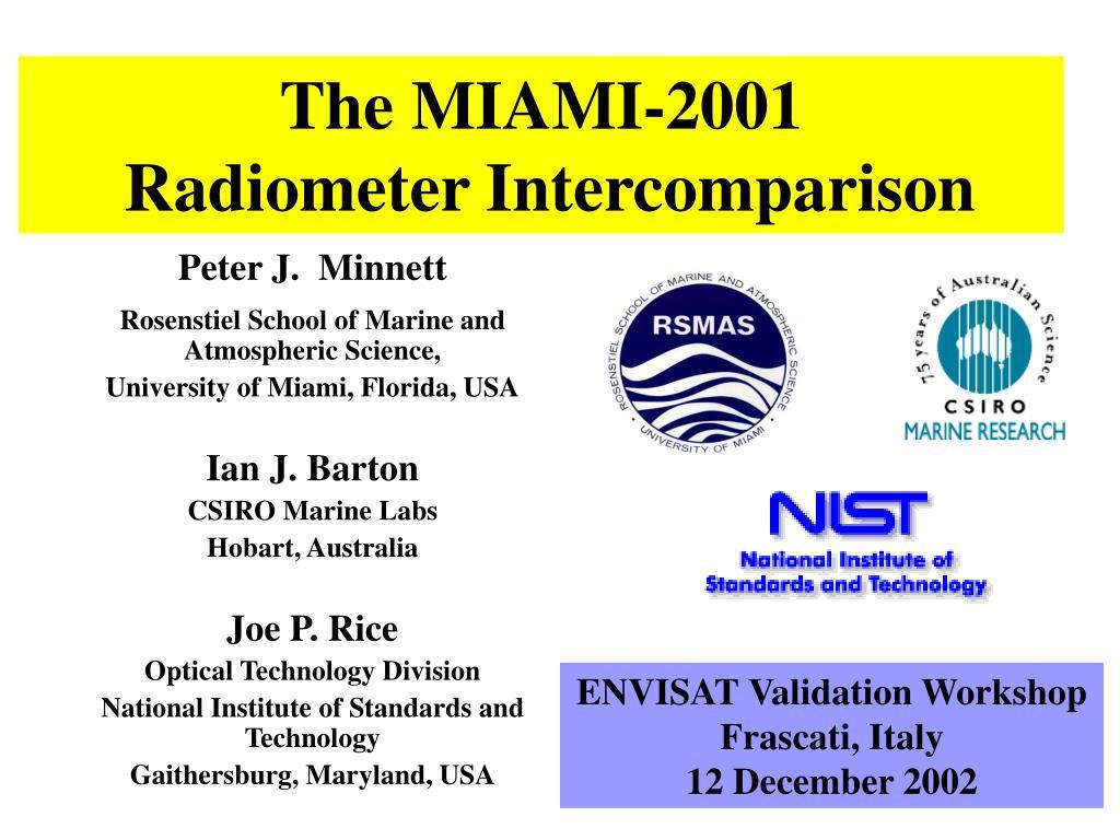 the miami 2001 radiometer intercomparison l.