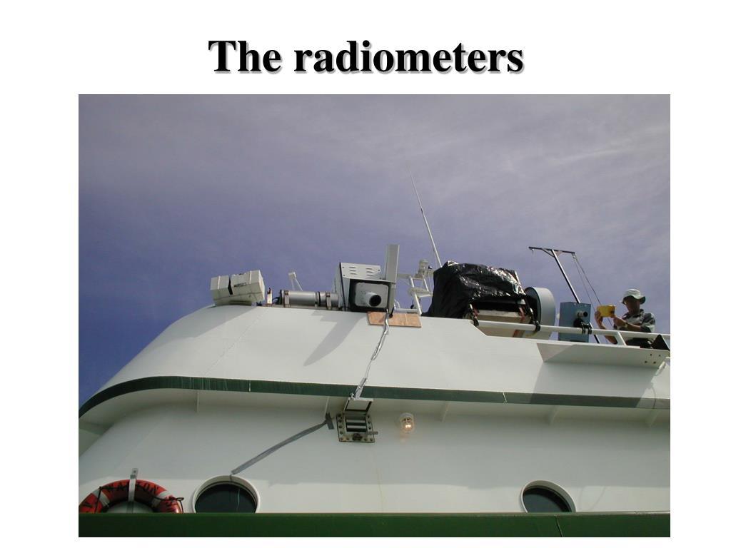 The radiometers