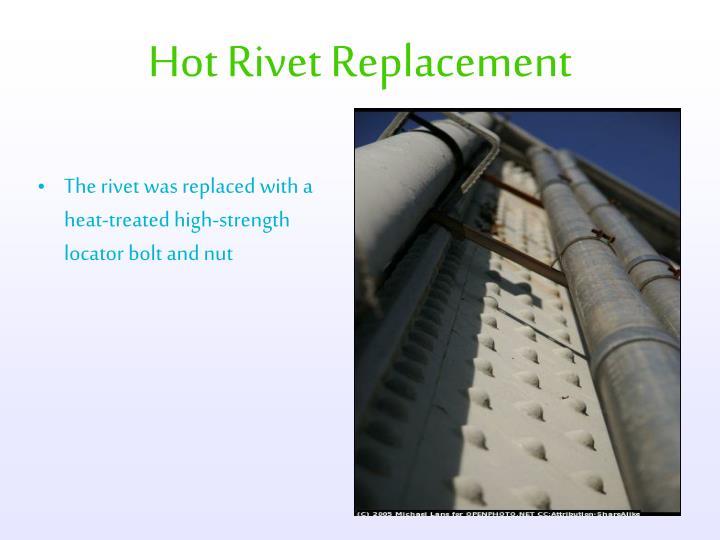 Hot Rivet Replacement