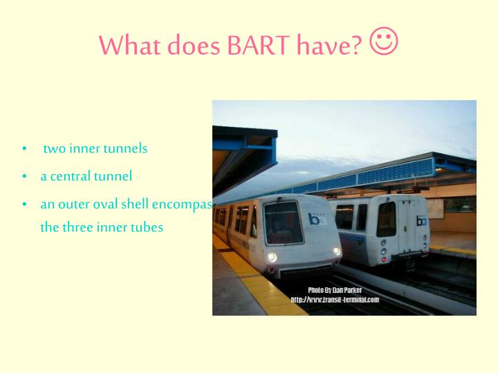 What does BART have?