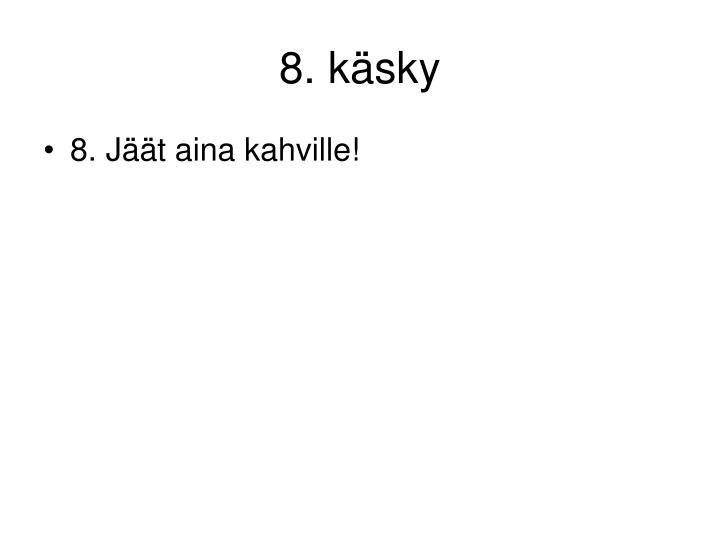 8. käsky