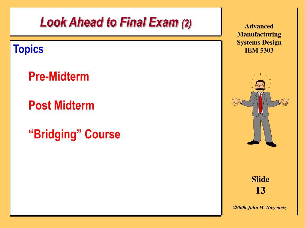 Look Ahead to Final Exam