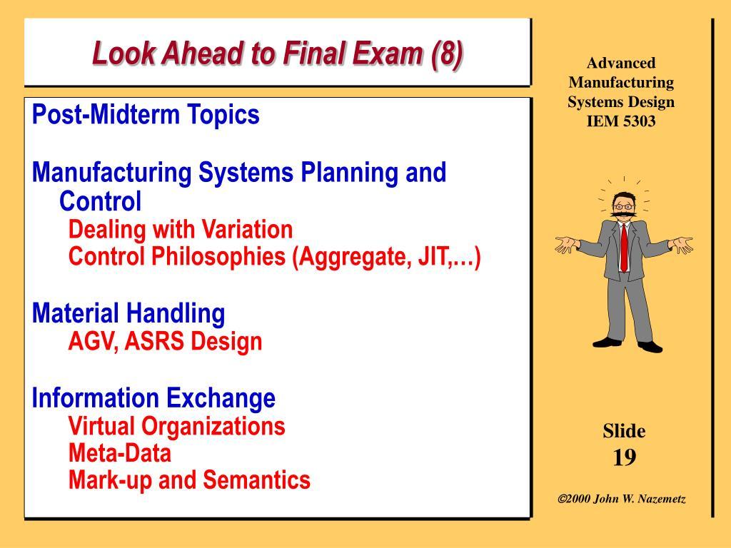 Look Ahead to Final Exam (8)