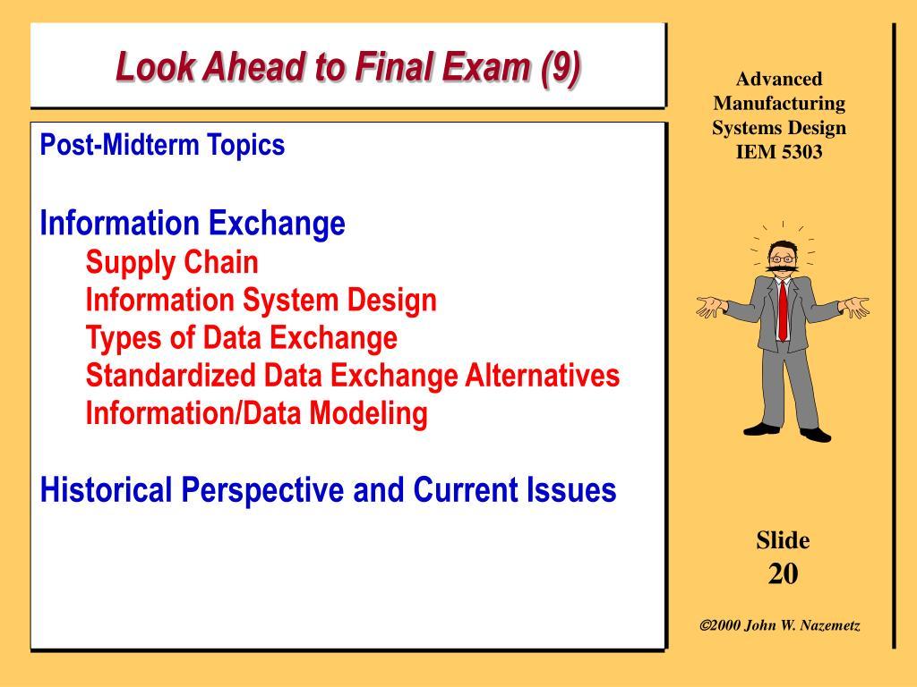 Look Ahead to Final Exam (9)