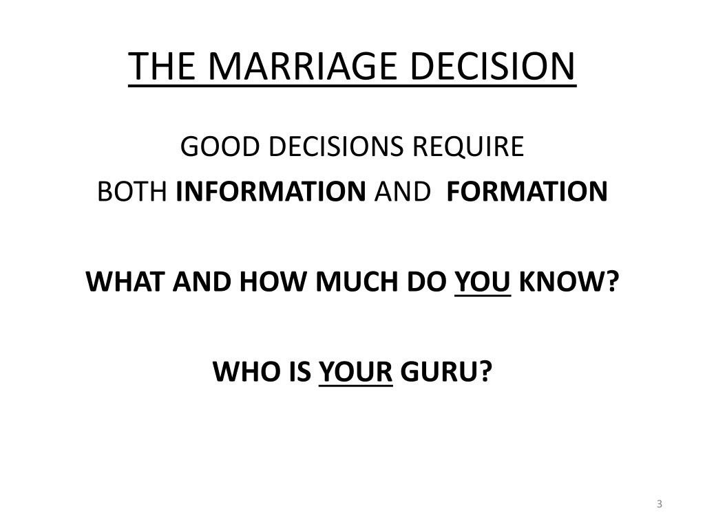 THE MARRIAGE DECISION