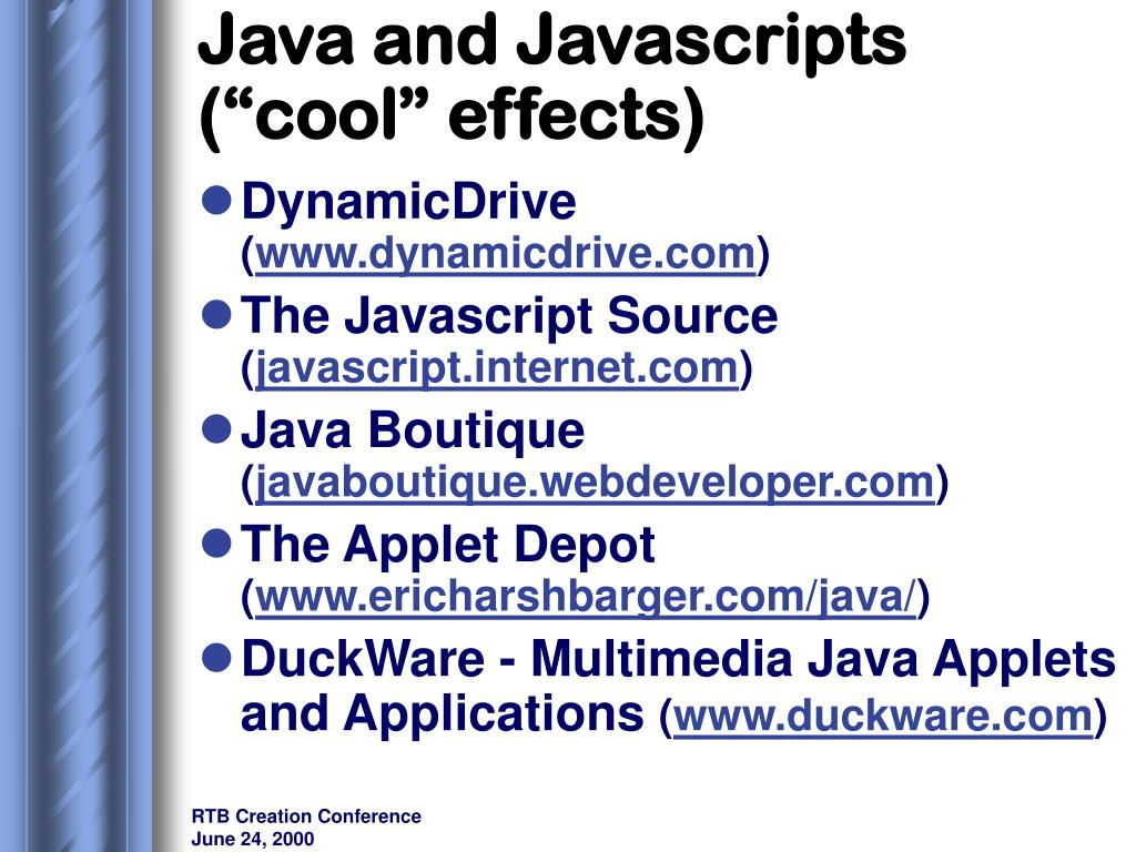 """Java and Javascripts (""""cool"""" effects)"""