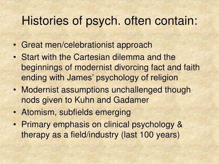 Histories of psych often contain