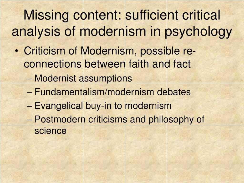 Missing content: sufficient critical analysis of modernism in psychology